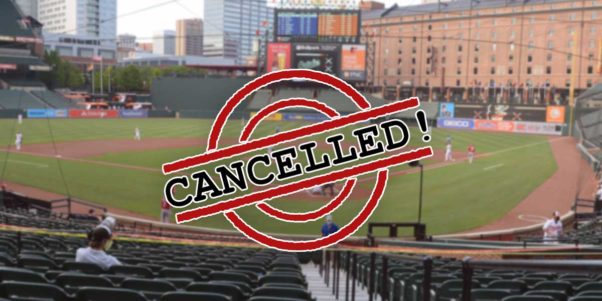 Game Cancelled - Camden Yards