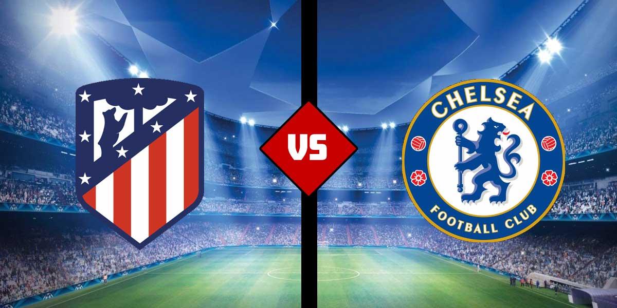 Chelsea vs. Atletico Madrid